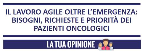 Il lavoro agile oltre l'emergenza: al via una consultazione per i pazienti oncologici e oncoematologici su pregi e difetti dello smart working